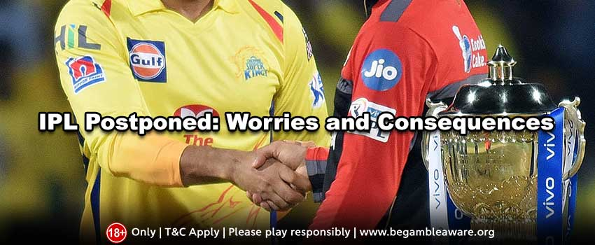IPL Postponed: Worries and Consequences
