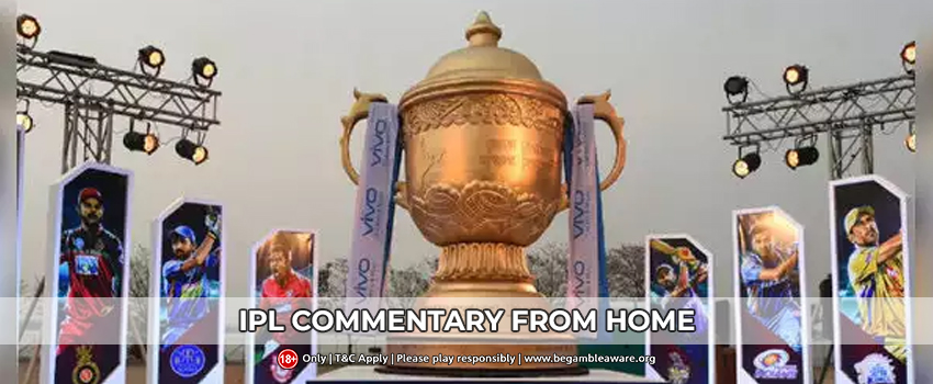IPL Commentary From Home