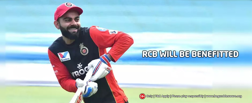 RCB Will Be Benefitted