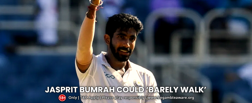 Jasprit-Bumrah-could-'barely-walk'